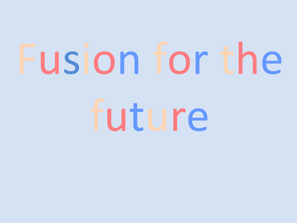 Preview of Fusion for the Future