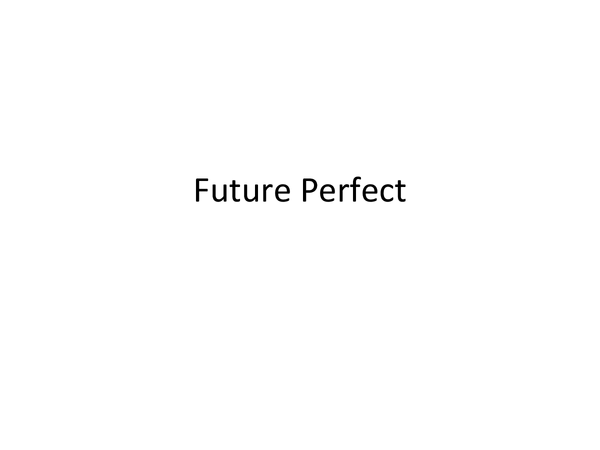 Preview of Future perfect