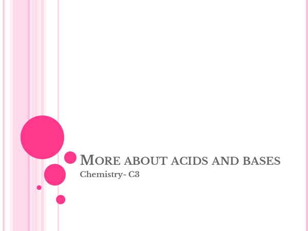 Preview of GCSE AQA Chemistry- C3.2 More about acids and bases