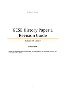 Preview of GCSE AQA History Revision Booklet for Paper 1 on Wednesday the 9th fo June, covering from Section A: the Treaty of Versailles, the League of Nations, Causes of the 2nd World War. And from Section B  covering Britain in the 1st World War.