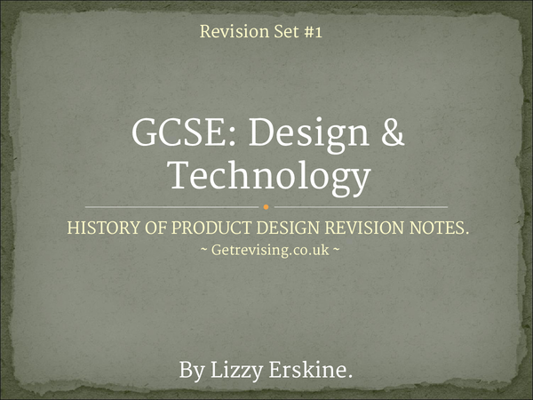 Preview of GCSE: DESIGN&TECHNOLOGY ~ History Of Product Design