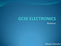 Preview of GCSE Electronics : Resistors