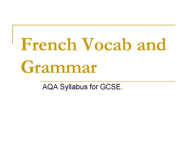 Preview of Useful French GCSE Vocab {+ basic Grammar}