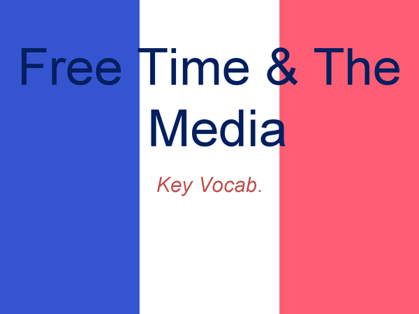 Preview of GCSE French: Free Time And The Media