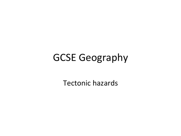 Preview of GCSE Geography - Tectonic Hazards
