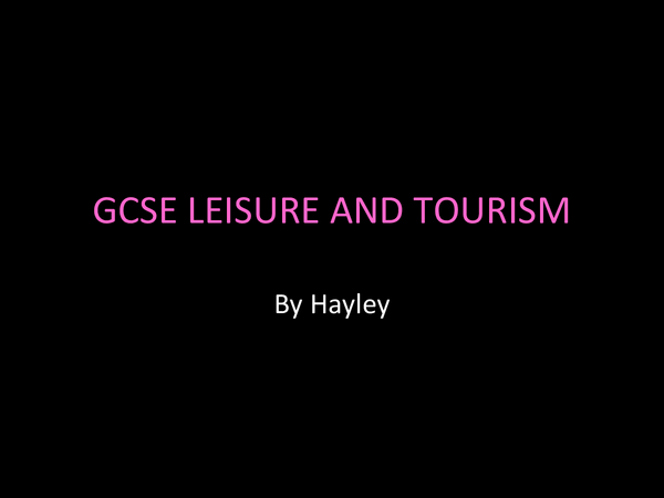 Preview of GCSE leisure and tourism revision