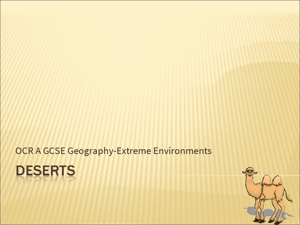 Preview of GCSE OCR Spec A Geography Extreme Environments Powerpoint- Deserts