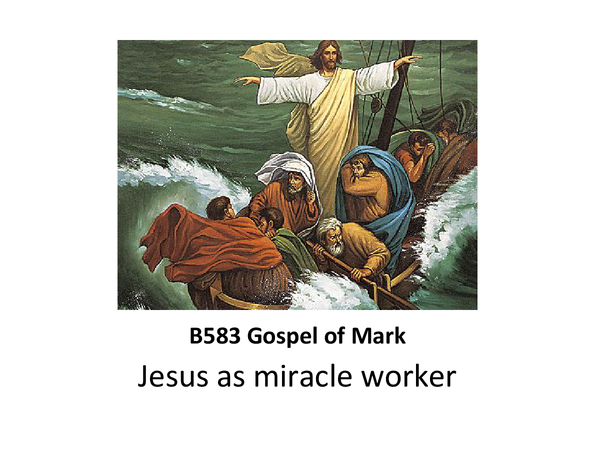 Preview of GCSE R.S. - Mark's Gospel - Jesus the Miracle Worker Presentation