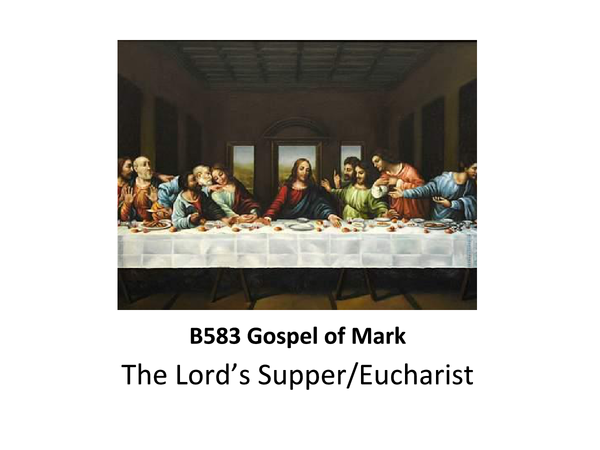 Preview of GCSE R.S. - Mark's Gospel - Last Supper Presentation