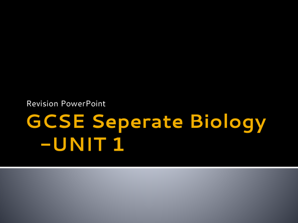 Preview of GCSE Separate Biology UNIT 1 Revision PPT