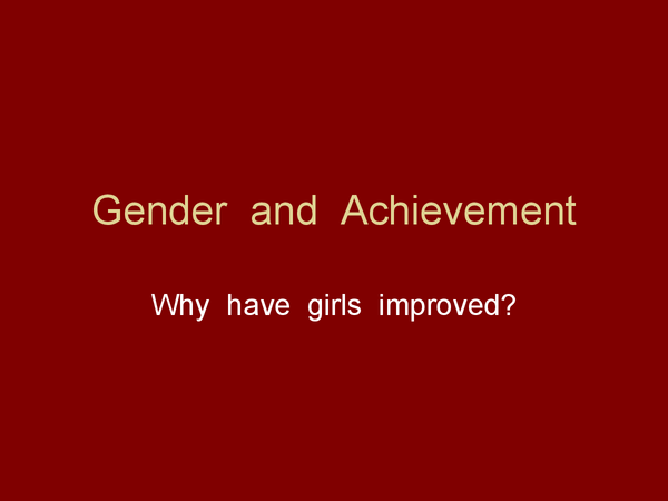 Preview of Gender  and  Educational  Achievement