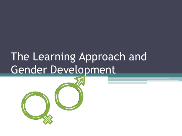 Preview of Gender Development and The Learning Approach