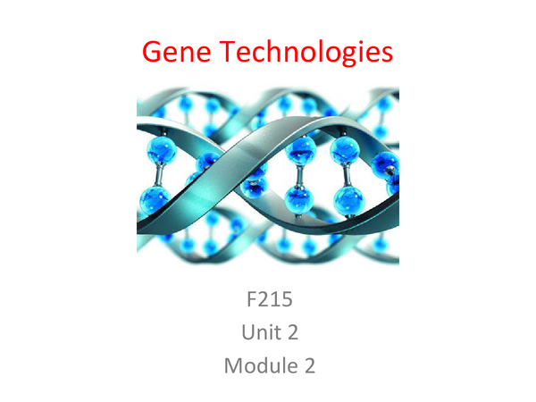 Preview of Gene Technologies Unit 2 Module 2 Revision