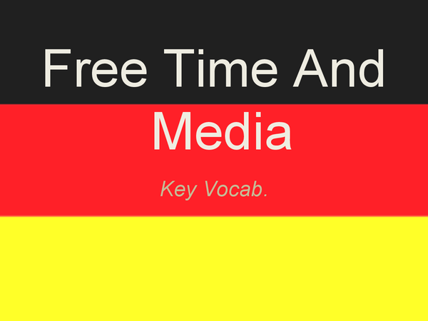 Preview of German Vocabulary: Free Time And The Media