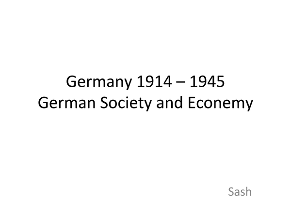 Preview of Germany 1914 - 45 - German Economy and Soceity