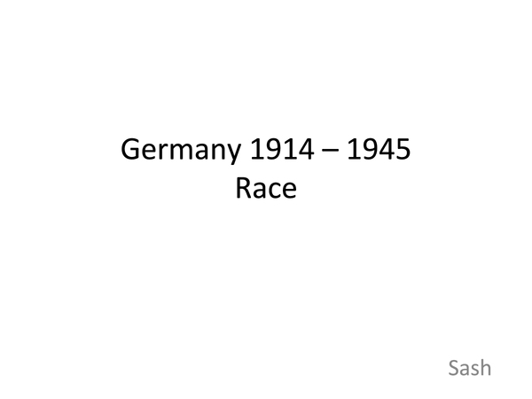 Preview of Germany 1914 - 45: Race