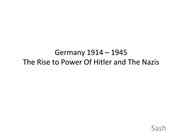 Preview of Germany 1914 - 45: The Rise to Power of The Nazis