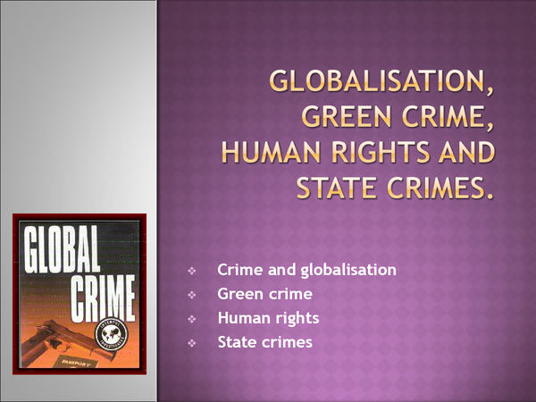 Preview of globaisation, green crime, human rights and state crimes