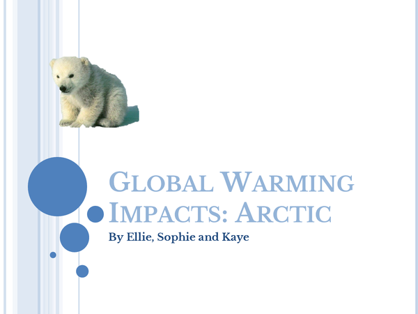 Preview of Global Warming Impacts on the Arctic