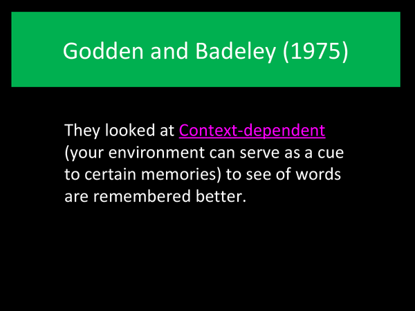 godden and baddeley 1975 psychology essay Godden and baddeley (1975) aim: to see if people who  aqa as/a-level  psychology official verified paper  » aqa a level.