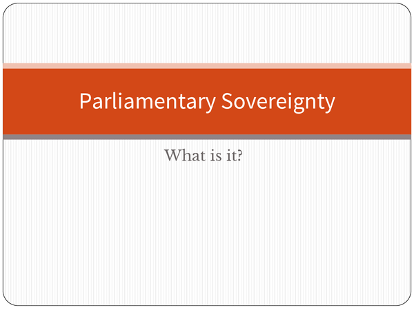 Preview of Governing the UK - Parliamentary Sovereignty - Brief Notes