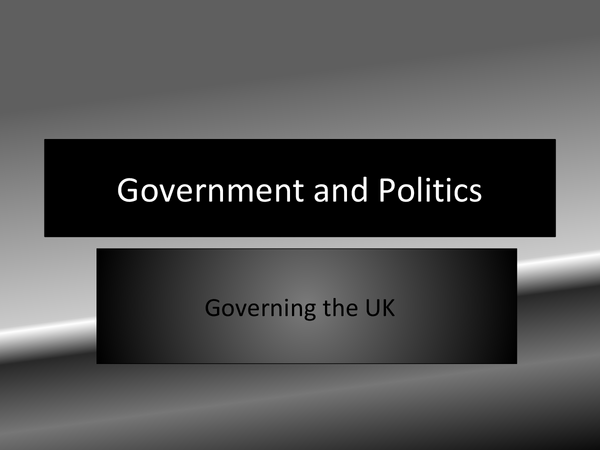 Preview of Government and Politics: Governing the UK