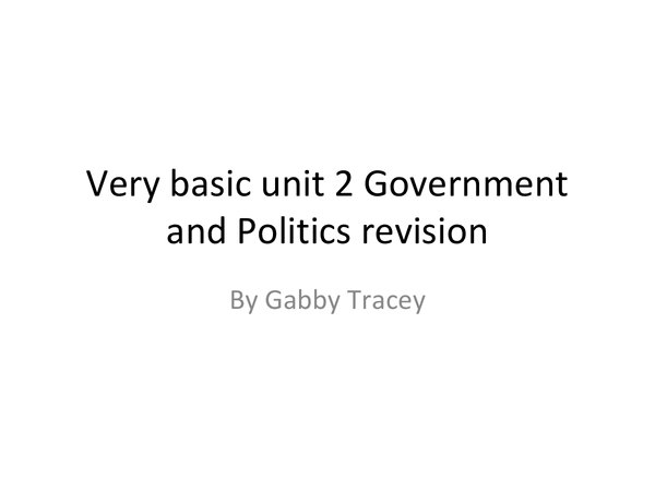 Preview of Govt and pol unit 2 revision - basic