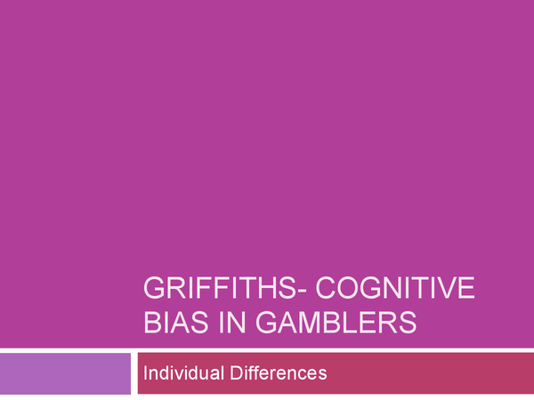 Preview of Griffiths- The role of cognitive bias and skill in fruit machine gambling