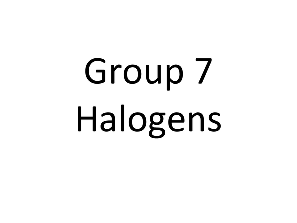 Preview of Group 7 Halogens