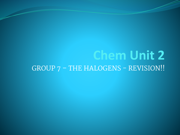 Preview of Group 7 The Halogens