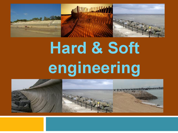 soft engineering and hard engineering Hard engineering refers to the construction of physical structures to defend against erosive power of waves to protect a coast from erosion, people have.