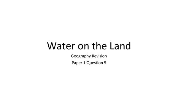 Preview of Help me revise water on the land