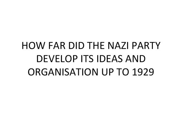 Preview of History AQA how and why was Hitler able to become chancellor in 1933? & how far did the nazi party develop its deas and organisation up to 1929?