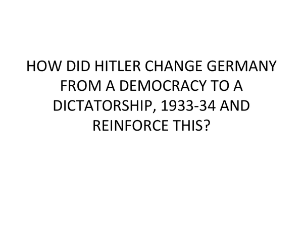 Preview of History AQA how did hitler change germany from a democracy to a dictatorship?