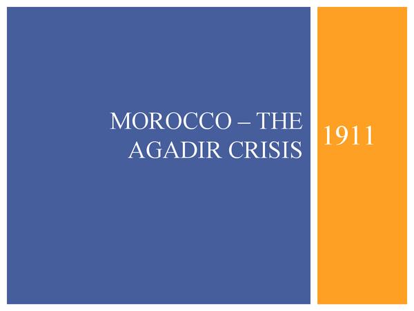 Preview of History Moroccan crisis 2 Agadir
