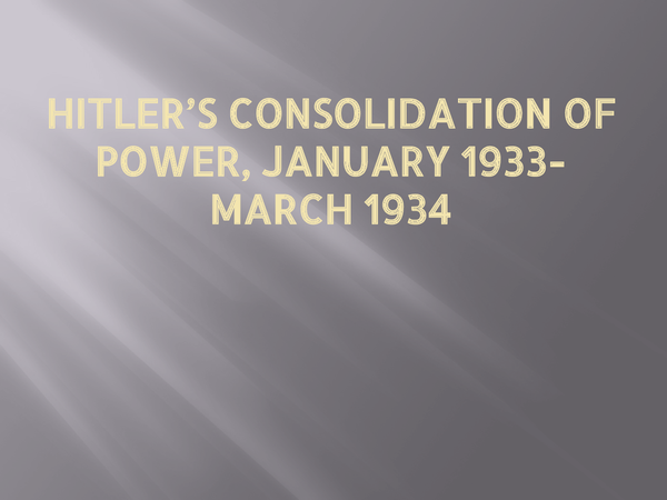 Preview of Hitler's consolidation of power 1933-34