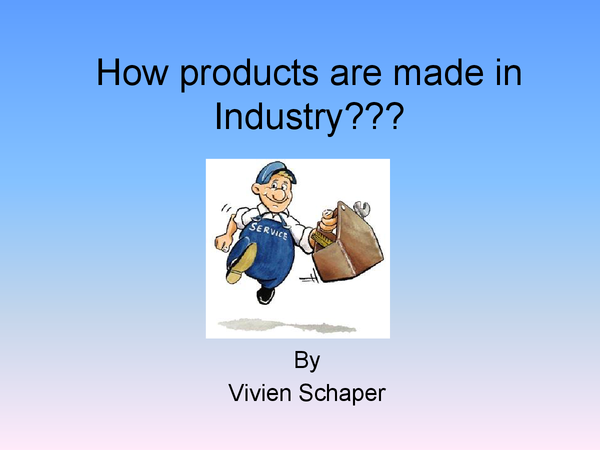 Preview of How are products made in Industry? (GCSE Physics/ DT)