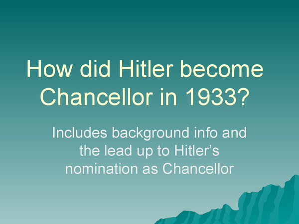 Preview of How did Hitler become chancellor in 1933?