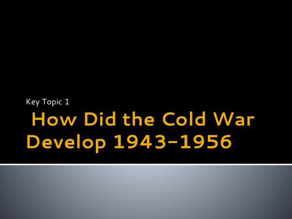 Preview of How Did the Cold War Develop 1943 1956
