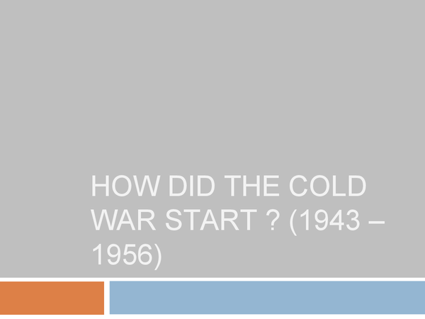Preview of How did the Cold war start ? (1943  1956) - powerpoint, part 1 of syllabus