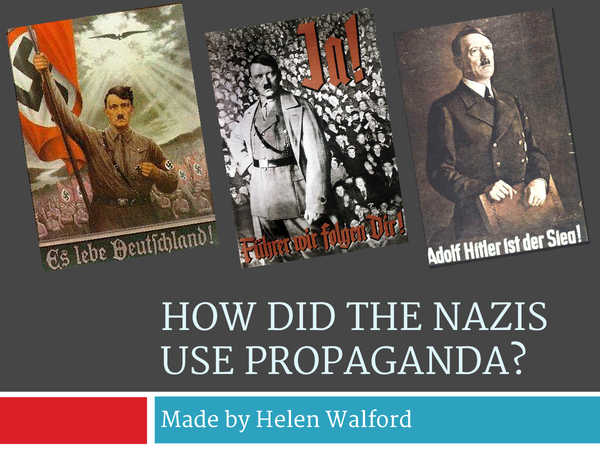 Preview of How did the Nazis use Propaganda?