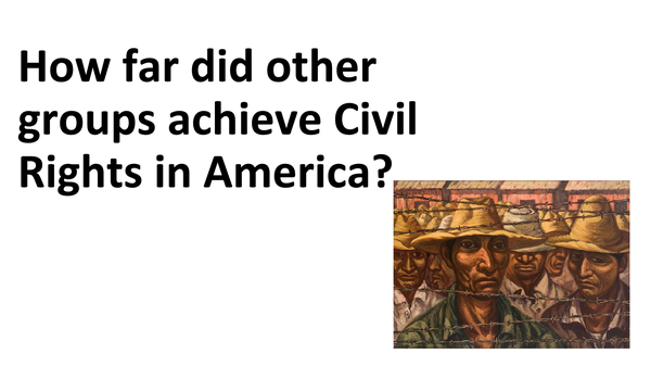 Preview of How far did other groups achieve civil rights in America?