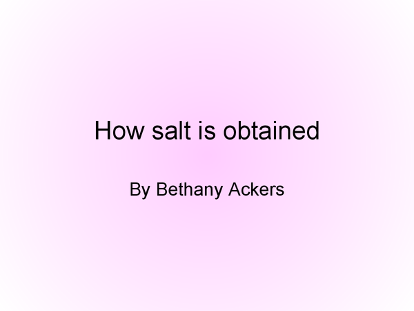 Preview of How Salt Is Obtained
