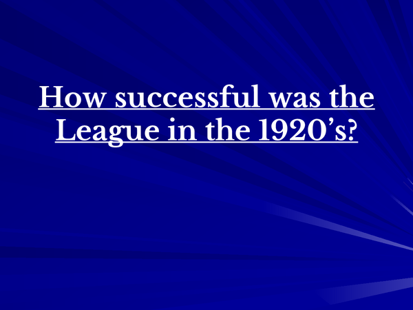 Preview of How Successful was the League in the 1920s?