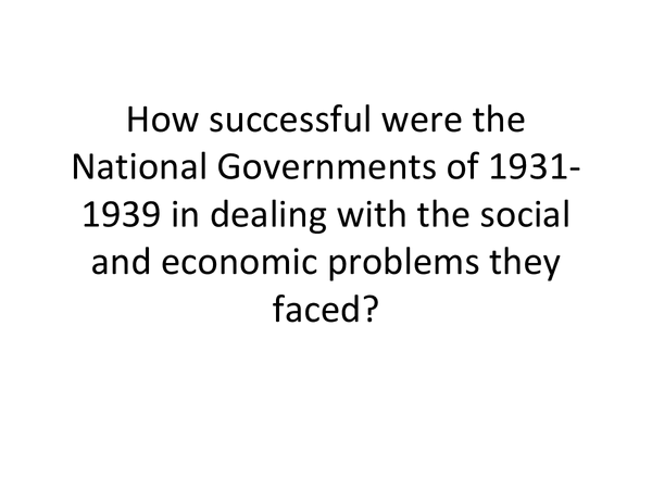 how successful were the national governments How successful were the national government's economic policies study guide by taylor_bradshaw66 includes 8 questions covering vocabulary, terms and more quizlet flashcards, activities and games help you improve your grades.