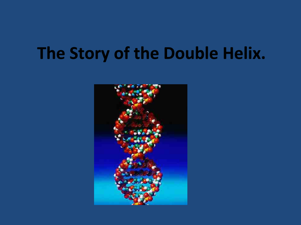 Preview of How the structure of DNA was founded.