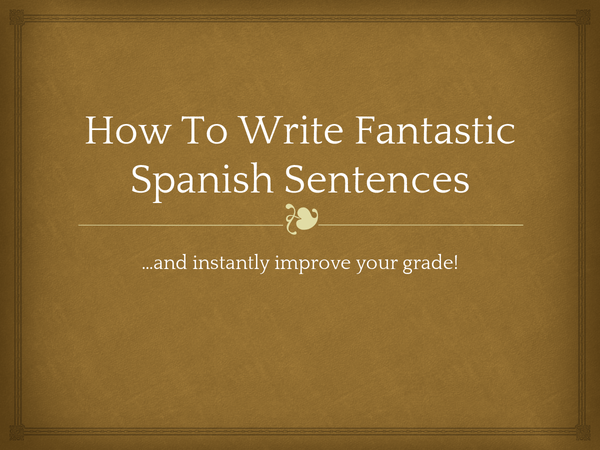 Preview of How To Write Great Spanish Sentences