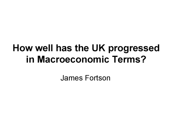Preview of How well has the UK progressed in Macroeconomic Terms?