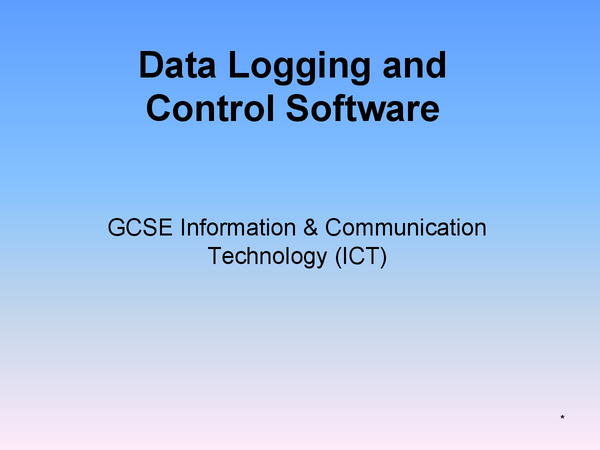Preview of ICT GCSE - Data Logging and Control Software