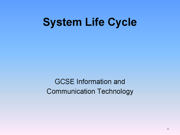 Preview of ICT GCSE - System Lifecycle